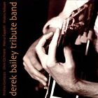 Derek Bailey Tribute Band by Andrea Centazzo (CD, Feb-2014, Ictus Records)