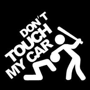 Dont Touch My Car Funny Vinyl Decal Car Window Sticker JDM - Vinyl decals for my car