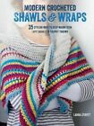 Modern Crocheted Shawls and Wraps: 35 Stylish Ways to Keep Warm from Lacy Shawls to Chunky Afghans by Laura Strutt (Paperback, 2016)