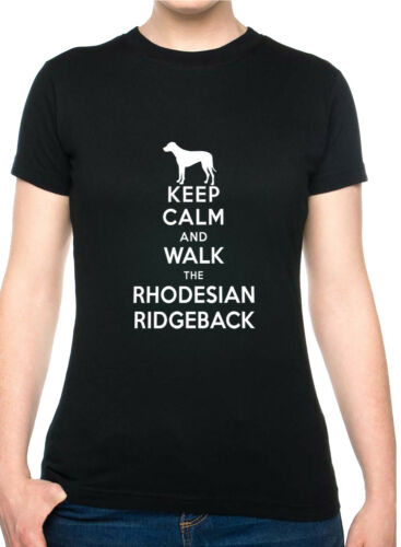 Keep Calm /& Walk Rhodesian Ridgeback Dog Lover Funny Ladies T-Shirt