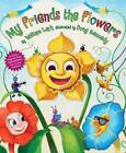 My Friends the Flowers by William Lach (Hardback, 2010)