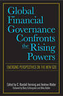 Global Financial Governance Confronts the Rising Powers: Emerging Perspectives on the New G20 by C. Randall Henning, Andrew Walter (Paperback, 2016)