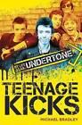 Teenage Kicks: My Life as an Undertone by Michael Bradley (Paperback, 2016)