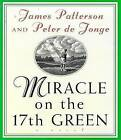 Miracle on the 17th Green by James Patterson, Peter De Jonge (Hardback, 1998)