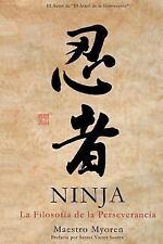 Ninja : La Filosofia de la Perseverancia (2014, Paperback)