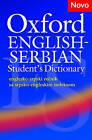 Oxford English-Serbian Student's Dictionary (Englesko-Srpski Recnik Sa Srpsko-engleskim Indeksom): The Dictionary That Helps Serbian Learners of English Build Their Vocabulary and Use it with Confidence by Oxford University Press (Paperback, 2006)