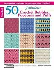 50 Fabulous Crochet Bobbles, Popcorns, and Puffs by Jean Leinhauser, Leisure Arts (Paperback / softback)