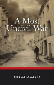 A-Most-Uncivil-War-by-Nicolas-Lalaguna-9781785893568-New-Paperback-2016