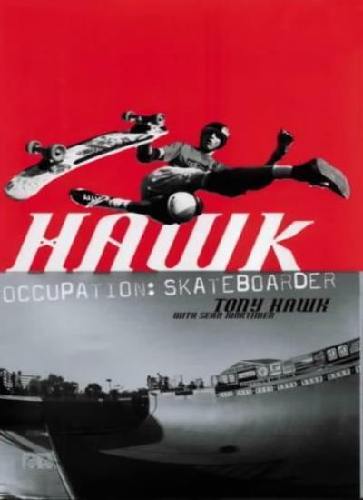 Hawk: Occupation Skateboarder By Tony Hawk, Sean Mortimer. 9780007146864