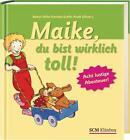 Maike, du bist wirklich toll! von Bärbel Löffel-Schröder (2013, Gebundene Ausgabe)