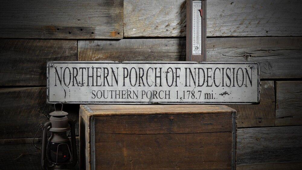 Northern Porch of Indecision Mile Sign -Rustic Hand Made Vintage Wood ENS1000513