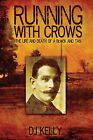Running with Crows: The Life and Death of a Black and Tan by D. J. Kelly (Paperback, 2013)