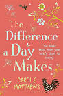 The Difference a Day Makes by Carole Matthews (Paperback, 2009)