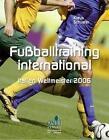 Fußballtraining international von Klaus Schuster (2008, Taschenbuch)