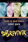 Todo Lo Que Debo Saber Para Sobrevivir by Blaine Bartel (Paperback / softback, 2003)