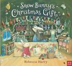 Snow Bunny's Christmas Gift by Nosy Crow (Hardback, 2014)