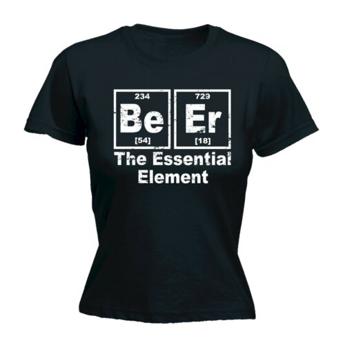 Beer Essential Element WOMENS T-SHIRT Lager Tee Pub Drink Funny birthday gift