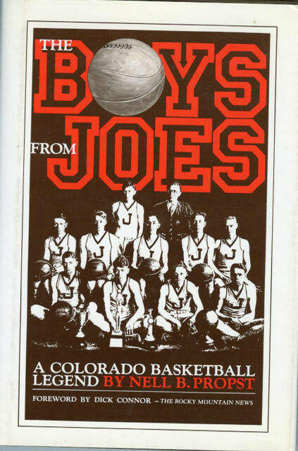 Eastern Colorado History-Boys from Joes-Basketball Legend-The Best Do Win-Sports