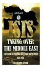 Isis Taking Over The Middle East 9781502339881 Paperback P H