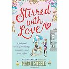 Stirred With Love a Feel Good Novel of Friendship Romance ... and Great Coffee Paperback – 2 Sep 2015