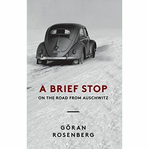 """1 of 1 - """"VERY GOOD"""" Goran Rosenberg, A Brief Stop on the Road from Auschwitz, Book"""