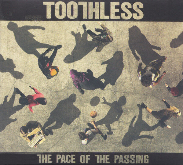 Toothless The Pace Of The Passing 2017 10-track digipak CD Album Neuf/Scellé