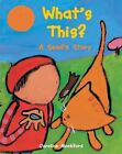 What's This?: A Seed's Story by Caroline Mockford (Paperback / softback, 2007)