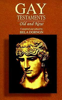 Gay Testaments : Old and New by Dornon, Bela