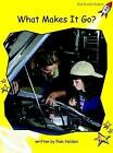What Makes it Go?: Early: Level 2 by Pam Holden (Paperback, 2004)