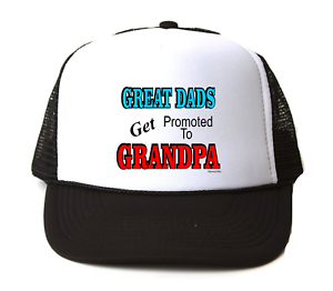 Trucker Hat Cap Foam Mesh Great Dads Get Promoted To Grandpa