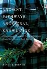 Ancient Pathways, Ancestral Knowledge: Ethnobotany and Ecological Wisdom of Indigenous Peoples of Northwestern North America by Nancy J. Turner (Hardback, 2014)