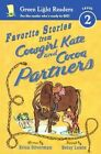 Favorite Stories from Cowgirl Kate and Cocoa: Partners by Erica Silverman (Hardback, 2013)