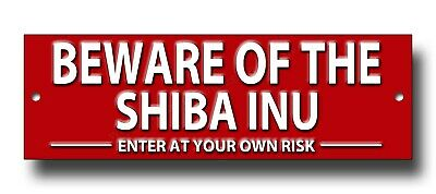Méfiez-vous des Shiba Inu entrez à vos propres risques métal signe Intrus Dissuasif