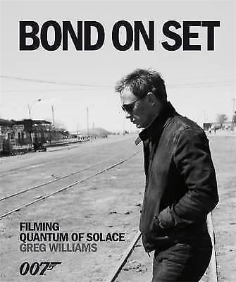 Quantum of Solace Bond on Set: Filming 007 Quantum of Solace, , Greg Williams, B
