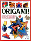 Origami!: 80 Amazing Paperfolding Projects, Designed by the World's Leading Origamists, and Shown Step by Step in Over 1500 Photographs by Rick Beech (Paperback, 2016)