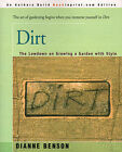 Dirt: The Lowdown on Growing a Garden with Style by Dianne S Benson (Paperback / softback, 2000)