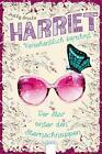 Harriet . Versehentlich berühmt 04. Der Star unter den Sternschnuppen von Holly Smale (2016, Gebundene Ausgabe)