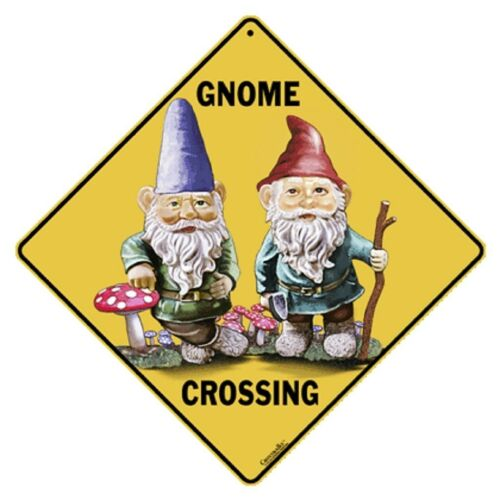 Gnome Crossing Sign NEW 12X12 Metal