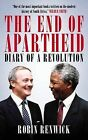 The End of Apartheid: Diary of a Revolution by Robin Renwick (Hardback, 2015)
