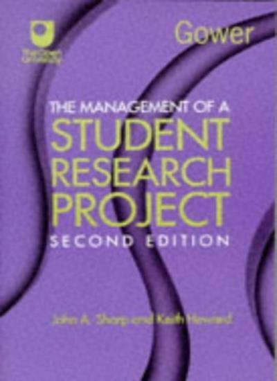 The Management of a Student Research Project By John A. Sharp, Keith Howard