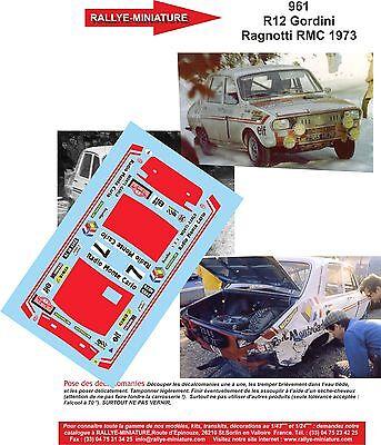 DECALS 1//43 REF 0961 RENAULT 12 GORDINI RAGNOTTI RALLYE MONTE CARLO 1973 RALLY