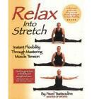 Relax into Stretch: Instant Flexibility Through Mastering Muscle Tension by Pavel Tsatsouline (Paperback, 2001)