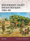 Rhodesian Light Infantryman 1961-80 by Neil Grant (Paperback, 2015)