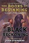 The Black Reckoning by John Stephens (Hardback, 2015)