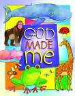 God Made Me by Bethan James (Board book, 2013)