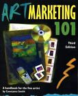 Art Marketing 101 : A Handbook for the Fine Artist by Constance Smith (2007, Paperback)