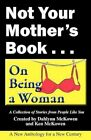 Not Your Mother's Book . . . on Being a Woman by Publishing Syndicate (Paperback / softback, 2012)