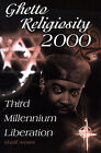 Ghetto Religiosity 2000: Third Millennium Liberation by Khalil Amani (Paperback / softback, 2000)
