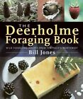 The Deerholme Foraging Book: Wild Foods and Recipes from the Pacific Northwest by Bill Jones (Paperback, 2014)