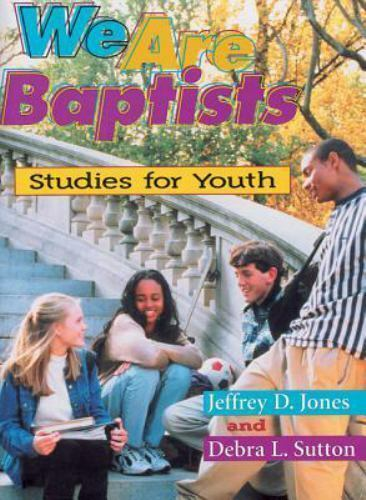 We Are Baptists: Studies for Youth [ Jeffrey D. Jones ] Used - VeryGood